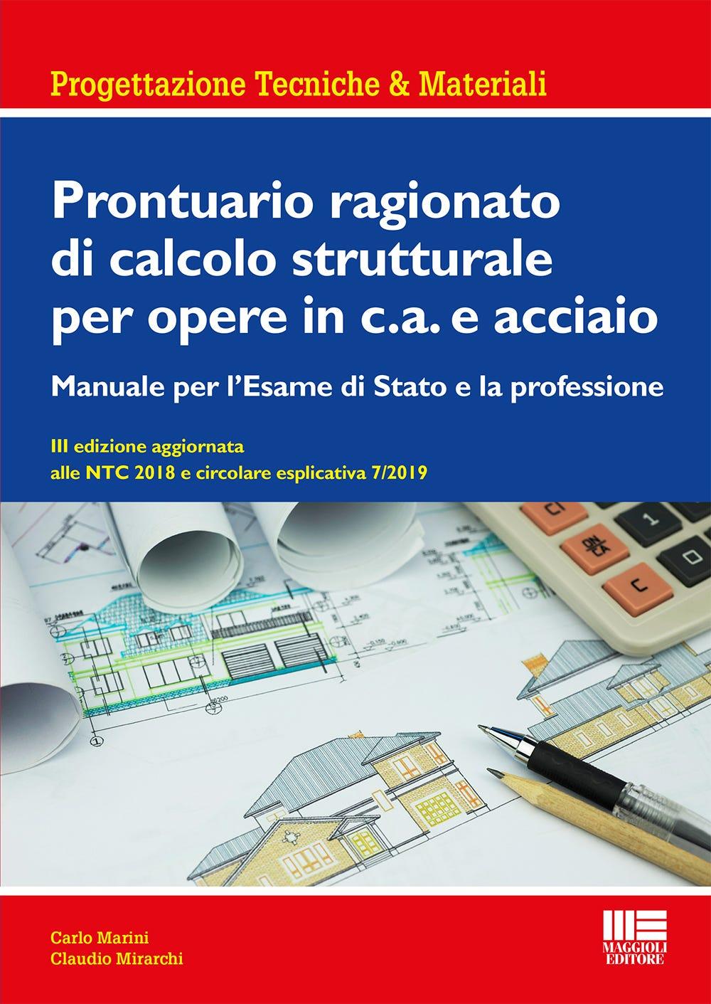 Prontuario ragionato di calcolo strutturale per opere in c.a. e acciaio