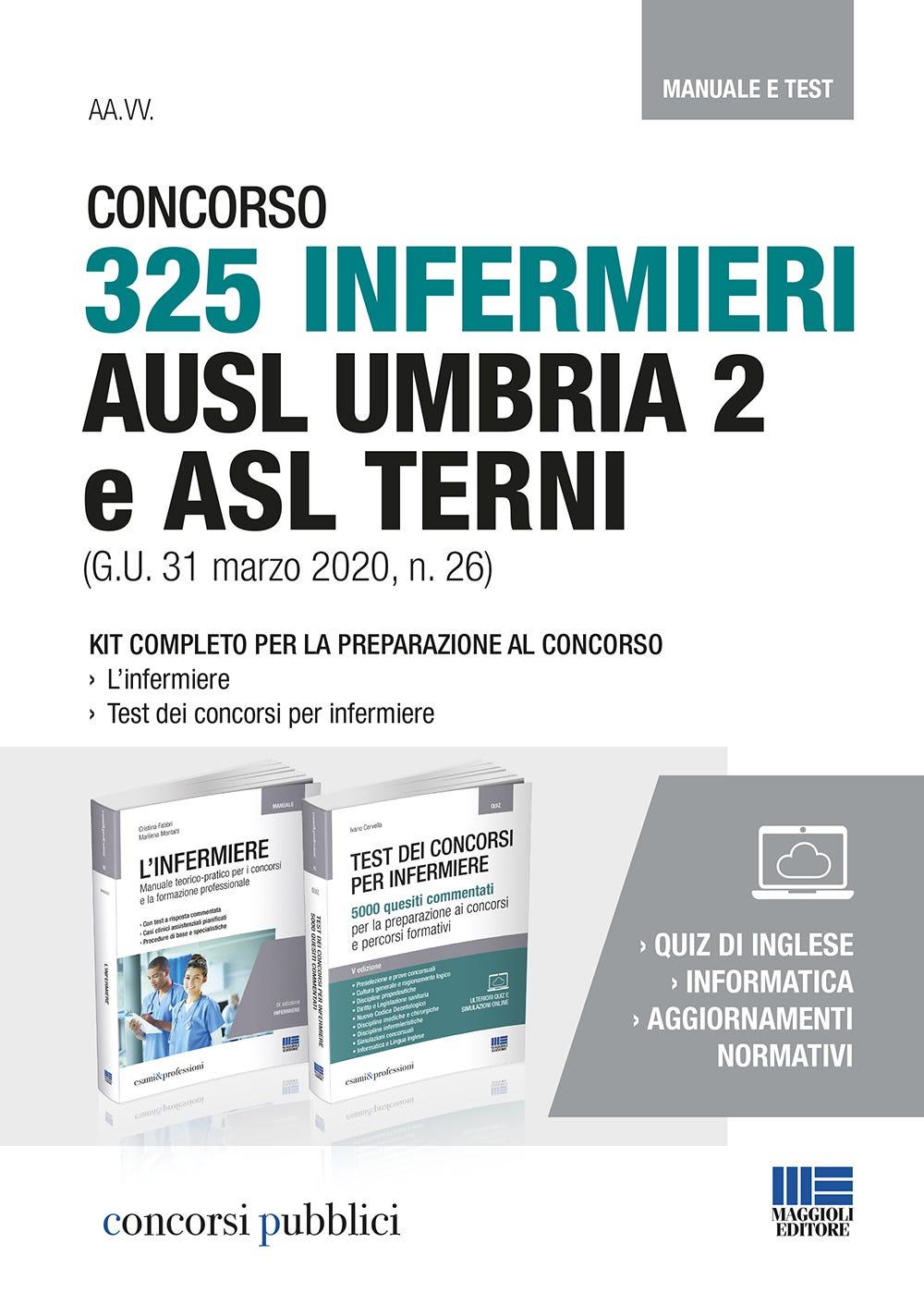 Concorso 325 Infermieri Ausl Umbria 2 E Asl Terni G U 31 Marzo 2020 N 26 Manuale E Test Maggioli Editore