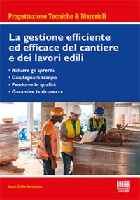 La gestione efficiente ed efficace del cantiere e dei lavori edili