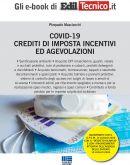 COVID-19 CREDITI DI IMPOSTA INCENTIVI ED AGEVOLAZIONI - eBook