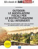 Outdoor: le agevolazioni fiscali per le ristrutturazioni e gli interventi - e-Book in pdf