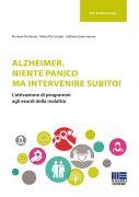 Alzheimer. niente panico ma intervenire subito!