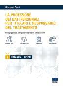 La protezione dei dati personali per titolari e responsabili del trattamento