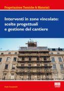 Interventi in zone vincolate: scelte progettuali e gestione del cantiere