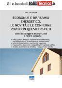 Ecobonus e risparmio energetico. Le novità e le conferme 2020 con quesiti risolti