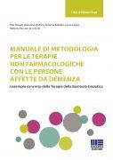 Manuale di metodologia per le terapie non farmacologiche con le persone affette da demenza