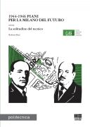 1944-1946 Piani  per la Milano del futuro