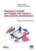 Organizzare i controlli per l'integrità nelle imprese e nelle pubbliche amministrazioni