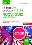 La patente di guida A, B, BE nuovi quiz - Edizione 2021