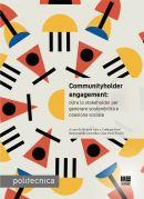 Communityholder engagement: oltre lo stakeholder per generare sostenibilità e coesione sociale - e-Book in pdf