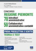 Concorso Regione Piemonte 70 Istruttori amministrativi 50 Collaboratori amministrativo contabili - Prova preselettiva e scritta